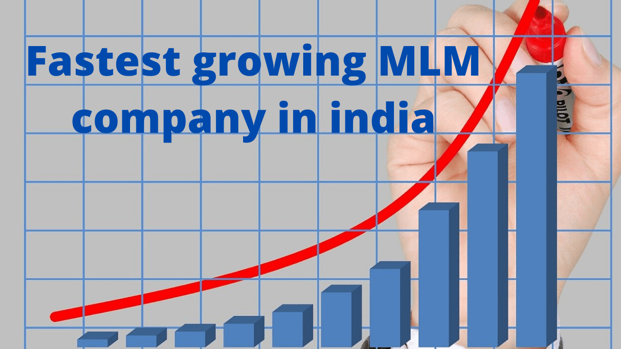 Fastest growing MLM company in india